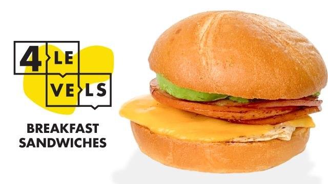 4 Levels of Breakfast Sandwich: Amateur to Food Scientist