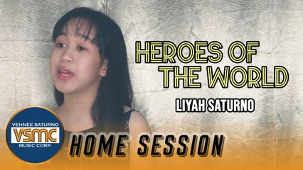 Liyah Saturno - Heroes of the World