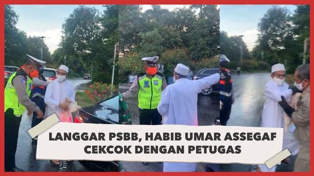 Viral Video Habib Umar Assegaf Cekcok dengan Petugas PSBB