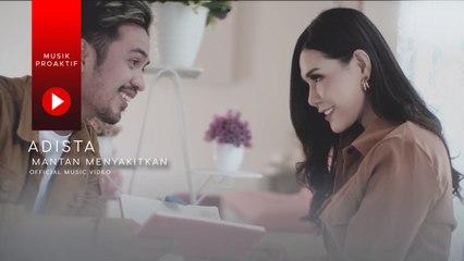 Adista - Mantan Menyakitkan (Official Music Video)