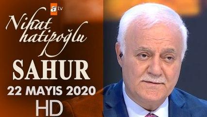 Nihat Hatipoğlu ile Sahur - 22 Mayıs 2020