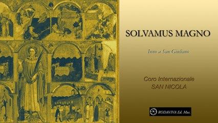 Coro Internazionale San Nicola - SOLVAMUS MAGNO Inno a San Giuliano