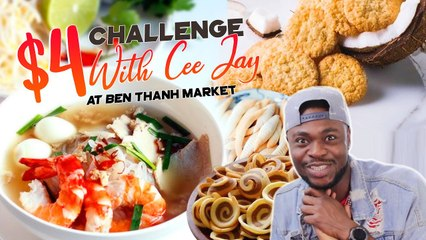 FOOD CHALLENGE AT BEN THANH MARKET WITH $4