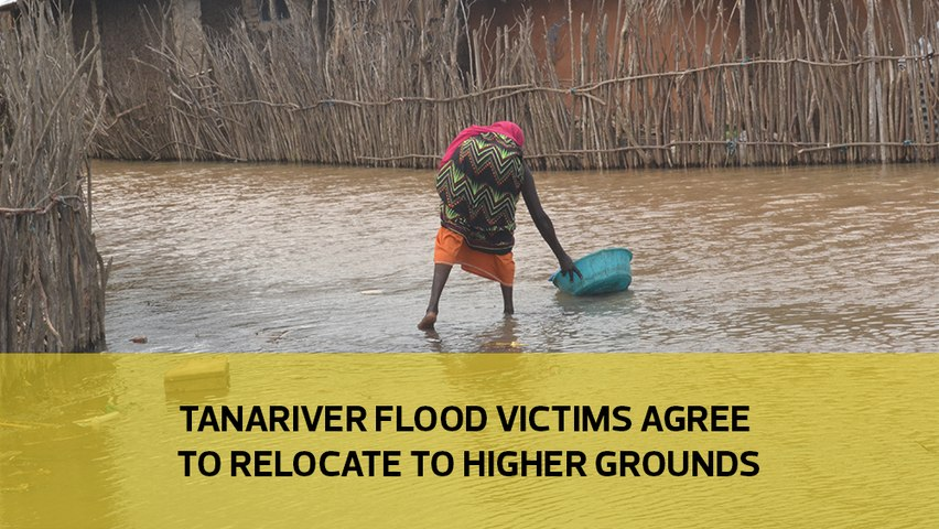 Tanariver flood victims agree to relocate to higher ground