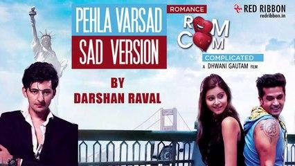 Pehla Varsad Sad Version - Darshan Raval | Romance Complicated | Latest Gujarati Song