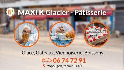 MAXI K : Glacier Pâtisserie , Yopougon terminus 40