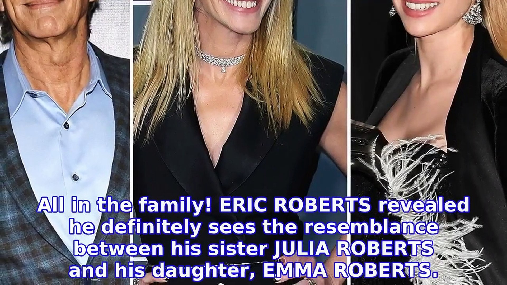 Eric Roberts Loves Seeing Sister Julia Roberts Bond With His Daughter Video Dailymotion