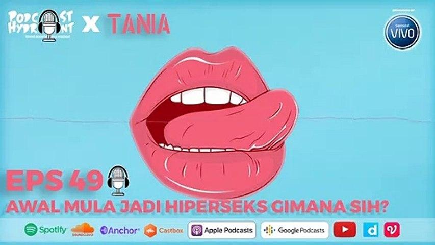 Podcast Hydrant Eps 49 Awal Mula Jadi Hiperseks with Tania