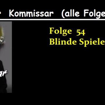 Der Kommissar (54) Blinde Spiele