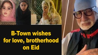B-Town wishes for love, brotherhood on Eid
