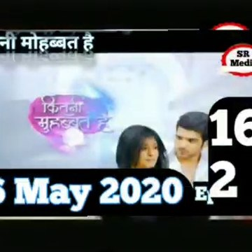 Kitni Mohabbat Hai 26 May 2020 Full Episode, कितनी मोहब्बत है Episode 162