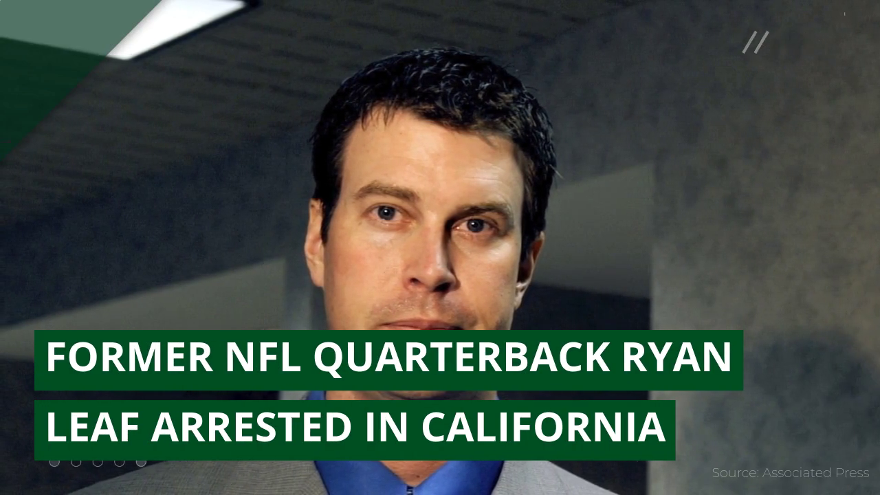 Former NFL quarterback Ryan Leaf arrested in California, and other top stories from May 26, 2020.