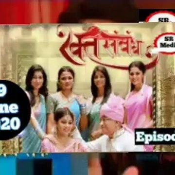 Rakt Sambandh 19 June 2020 Full Episode   रक्त सम्बंध