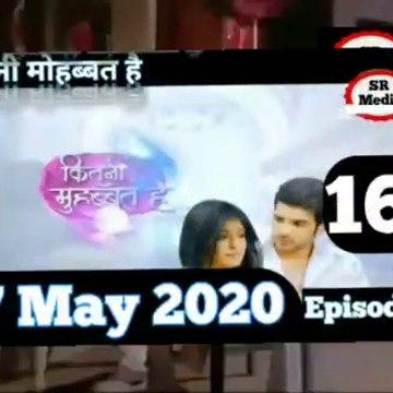 Kitni Mohabbat Hai 27 May 2020 Full Episode, कितनी मोहब्बत है Episode 163