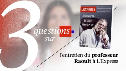 3 questions sur l'entretien du Pr Raoult à L'Express avec Anne Rosencher