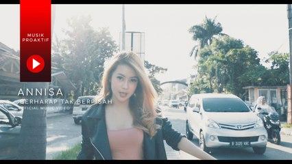 Annisa Nurfauzi - Berharap Tak Berpisah (Official Music Video)