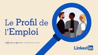Le Profil de l'Emploi - LinkedIn