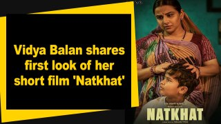 Vidya Balan shares first look of her short film 'Natkhat'