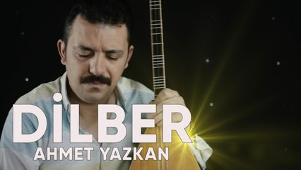 Ahmet Yazkan - Dilber - (Official Video)