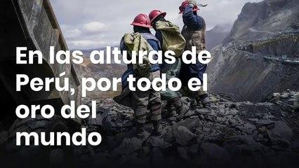 En las alturas de Perú, por todo el oro del mundo