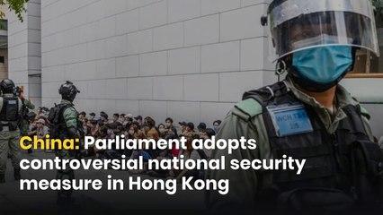China: Parliament adopts controversial national security measure in Hong Kong