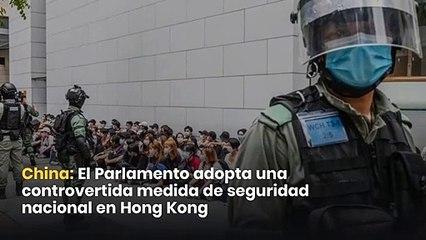 China: El Parlamento adopta una controvertida medida de seguridad nacional en Hong Kong