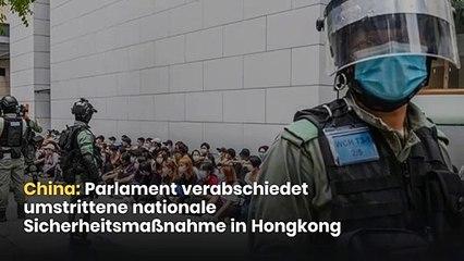 China: Parlament verabschiedet umstrittene nationale Sicherheitsmaßnahme in Hongkong