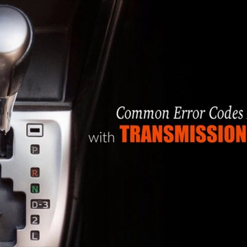 Common Error Codes Associated With Transmission Issues