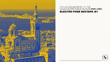 Electro Posé Mixtape #1 - MARSEILLE (feat. L'INA)