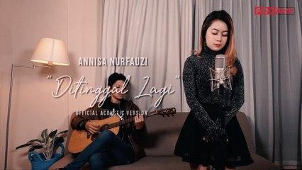 Annisa Nurfauzi - Ditinggal Lagi ( Official Music Video )