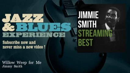 Jimmy Smith - Willow Weep for Me