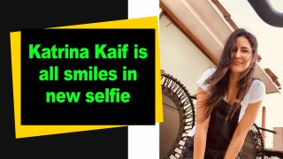 Katrina Kaif is all smiles in new selfie