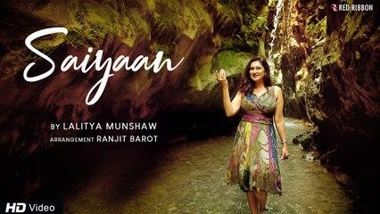 Saiyaan | Lalitya Munshaw | Romantic Fusion | Ranjit Barot | Ronu Majumdar