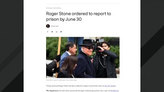 Roger Stone Has Until The End Of June To Report To Prison