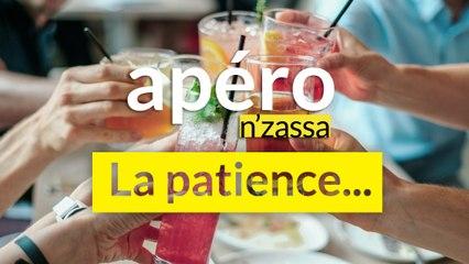 La patience dans la vie - Apéro N'zassa