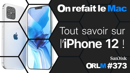 Tout savoir sur l'iPhone 12⎜ORLM-373