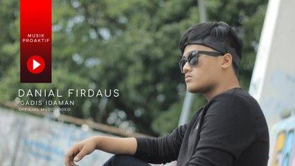 Danial Firdaus - Gadis Idaman (Official Music Video)