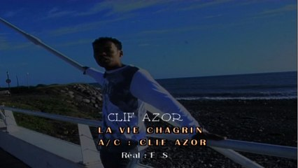 Clif Azor - La vie Chagrin