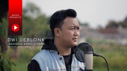 Dwi Deblonk - Bahagia Karo Liyane (Official Music Video)