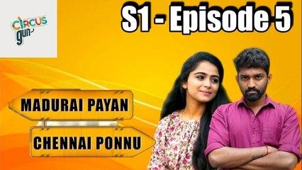 Madurai Payan vs Chennai Ponnu  - Episode 05  - Tamil Series - Circus Gun - Silly Monks