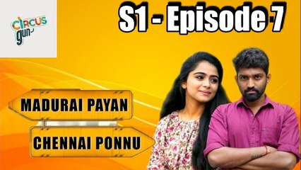 Madurai Payan vs Chennai Ponnu  - Episode 07  - Tamil Series - Circus Gun - Silly Monks