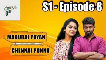 Madurai Payan vs Chennai Ponnu  - Episode 08  - Tamil Series - Circus Gun - Silly Monks