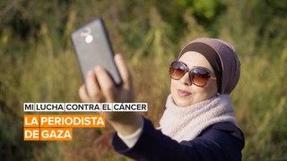 Mi lucha contra el cáncer: La periodista de Gaza