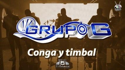 Grupo G - Conga Y Timbal (Lyrics)