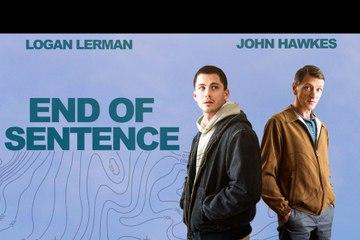 End Of Sentence Official Trailer (2020) John Hawkes, Logan Lerman Romance Movie