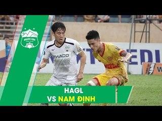 DNH Nam Định - HAGL | 4 trận đấu cực kỳ căng thẳng và kết quả ngọt ngào cho Phố Núi  | HAGL Media