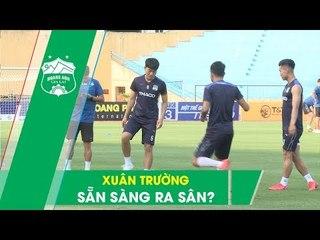Xuân Trường mang tới tin vui bất ngờ, HAGL sẵn sàng cho đại chiến với Hà Nội FC | HAGL Media