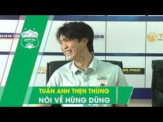 Tuấn Anh thẹn thùng khi nhắc đến Hùng Dũng, HLV Lee đặt mục tiêu cao trước Hà Nội FC | HAGL Media