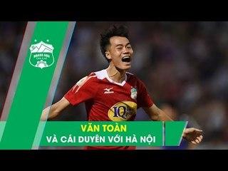 Nguyễn Văn Toàn và những khoảnh khắc bùng nổ trước Hà Nội FC  | HAGL Media