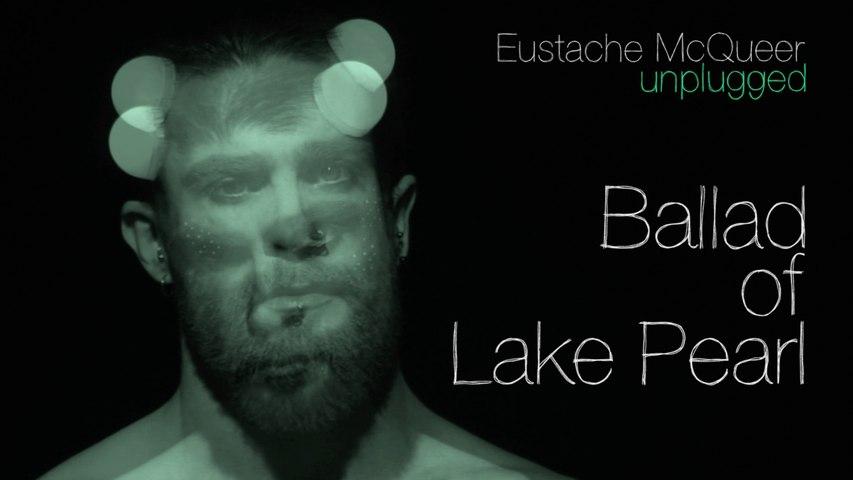 Eustache McQueer - Ballad of Lake Pearl